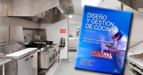 Diseño y gestión de cocinas, un manual imprescindible para el sector profesional
