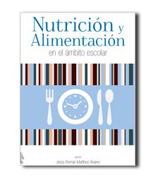 Nutrición y alimentación en el ámbito escolar, una útil herramienta de trabajo