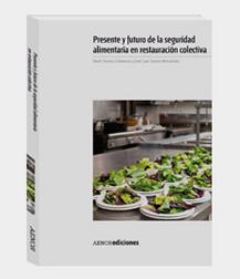 Presente y futuro de la seguridad alimentaria en la restauración colectiva