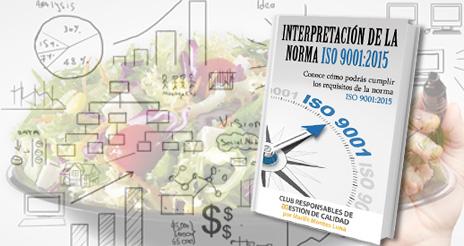Interpretación de la Norma ISO 9001:2015, último libro del Club Responsables de Calidad