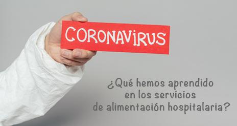 Adaptación y flexibilidad, claves para superar la crisis del Covid en la hostelería hospitalaria
