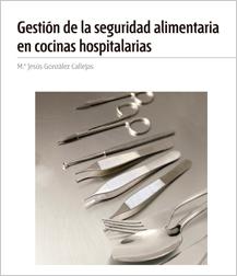 Gestión de la seguridad alimentaria en cocinas hospitalarias, nuevo libro Aenor