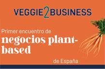 Veggie 2 Business, el primer evento de negocios dedicado a la alimentación 100% vegetal